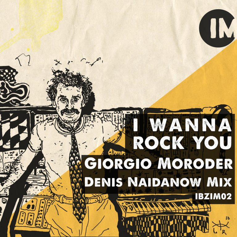ibzim002 Giorgio Moroder – I wanna rock you (Denis Naidanow Mix)
